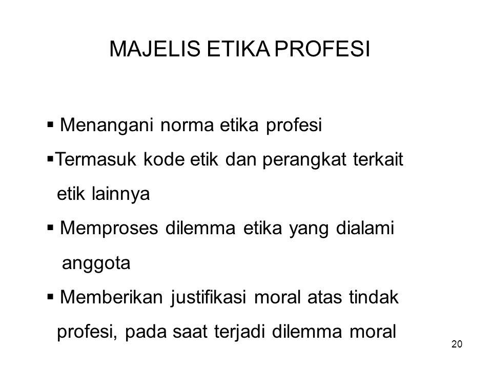 MAJELIS ETIKA PROFESI Menangani norma etika profesi