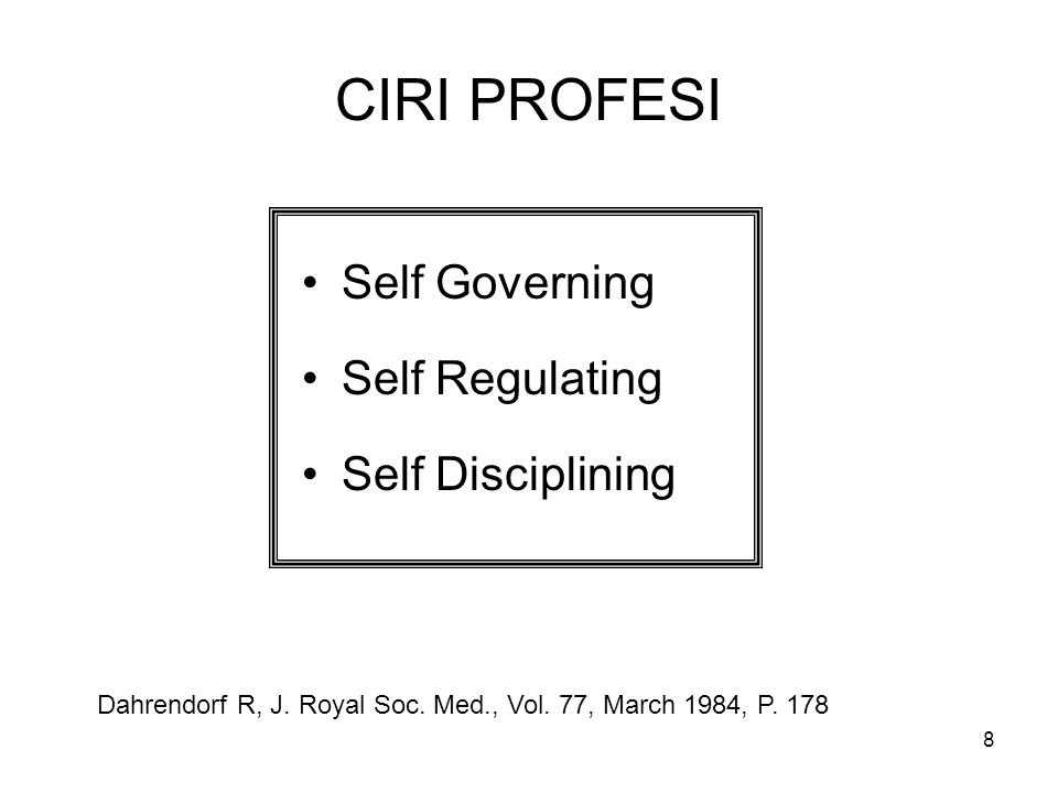 CIRI PROFESI Self Governing Self Regulating Self Disciplining