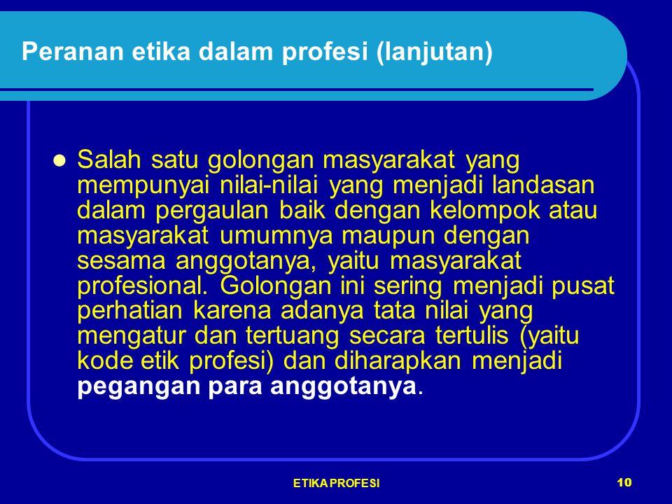 Peranan etika dalam profesi (lanjutan)