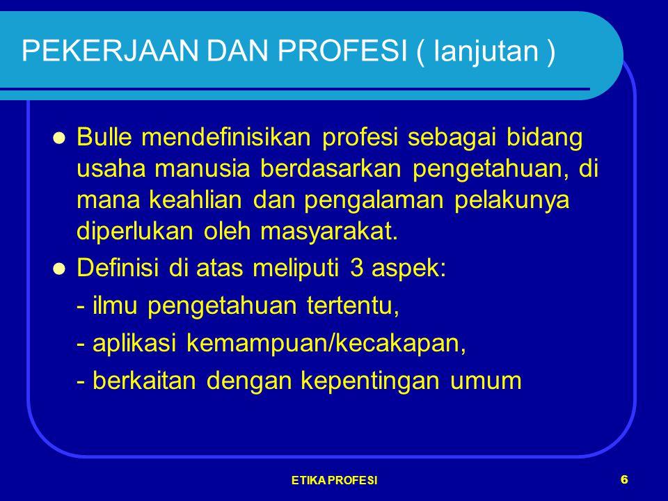 PEKERJAAN DAN PROFESI ( lanjutan )