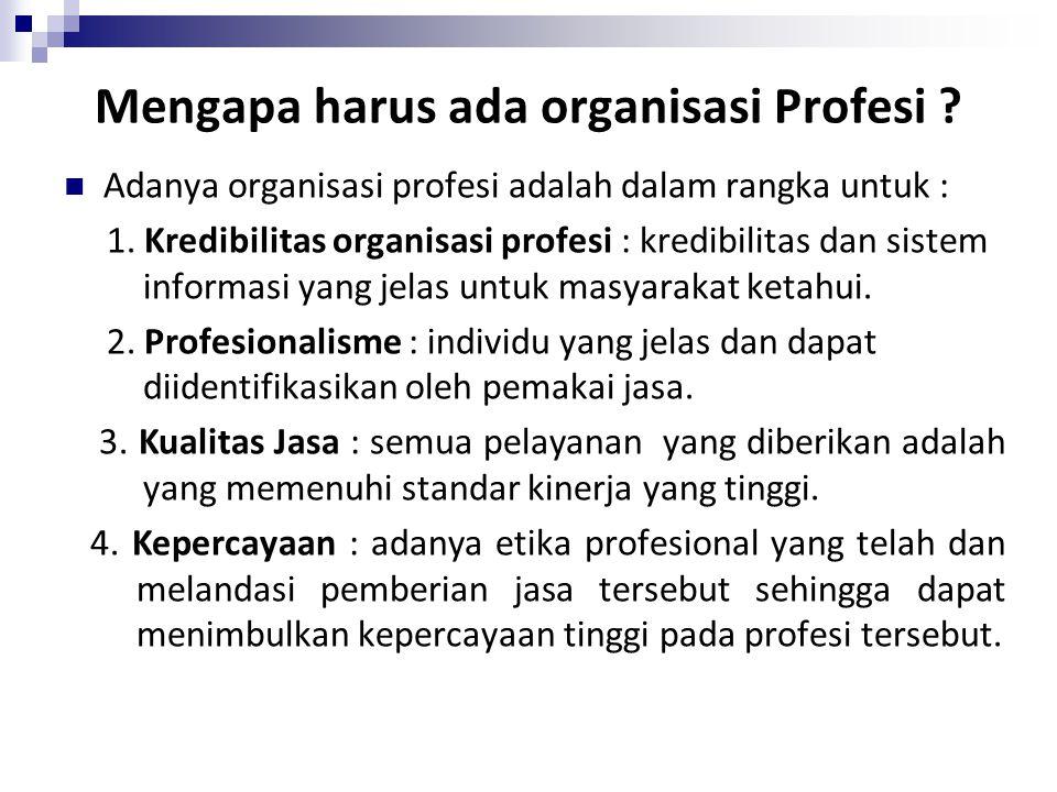 Mengapa harus ada organisasi Profesi