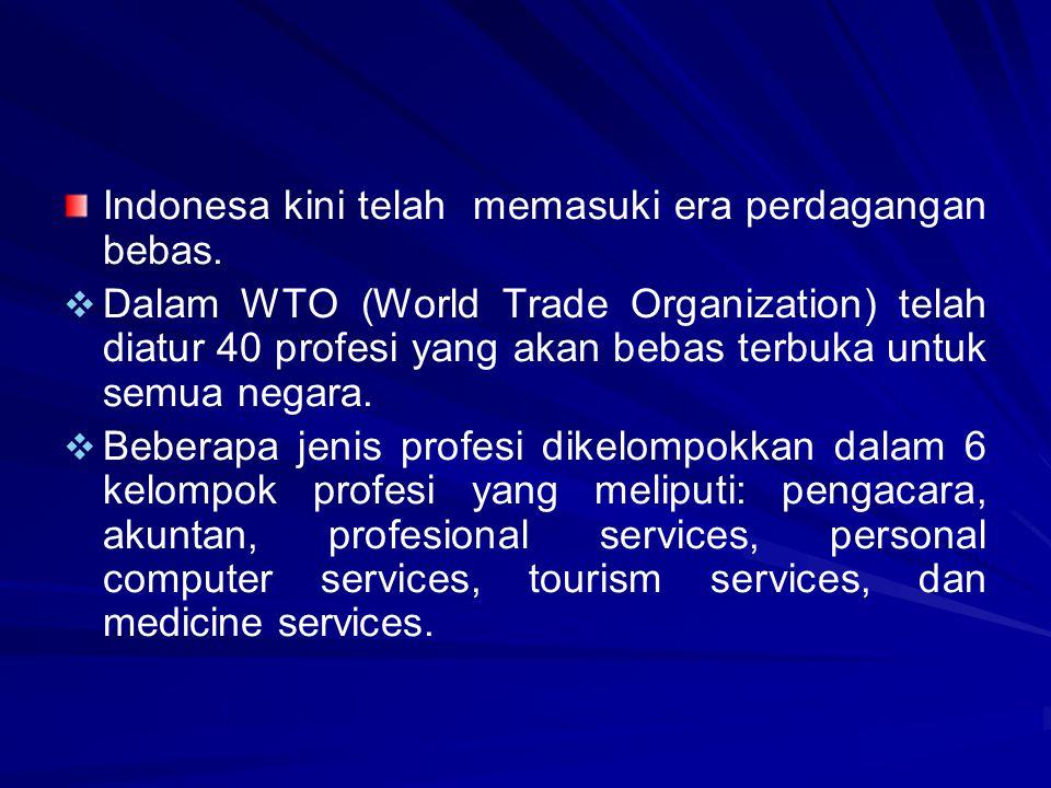 Indonesa kini telah memasuki era perdagangan bebas.