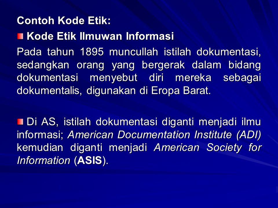 Contoh Kode Etik: Kode Etik Ilmuwan Informasi.