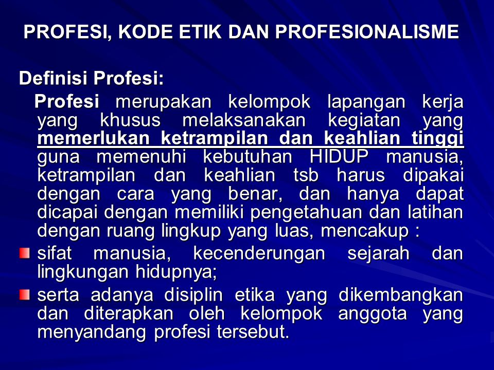 PROFESI, KODE ETIK DAN PROFESIONALISME
