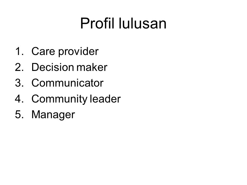 Profil lulusan Care provider Decision maker Communicator