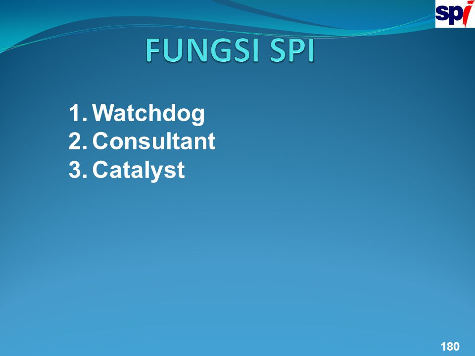 FUNGSI SPI Watchdog Consultant Catalyst 180