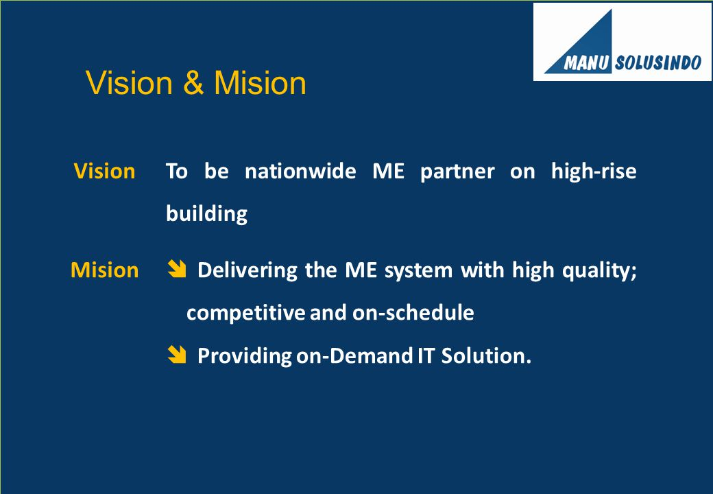 Vision & Mision Vision. To be nationwide ME partner on high-rise building. Mision.