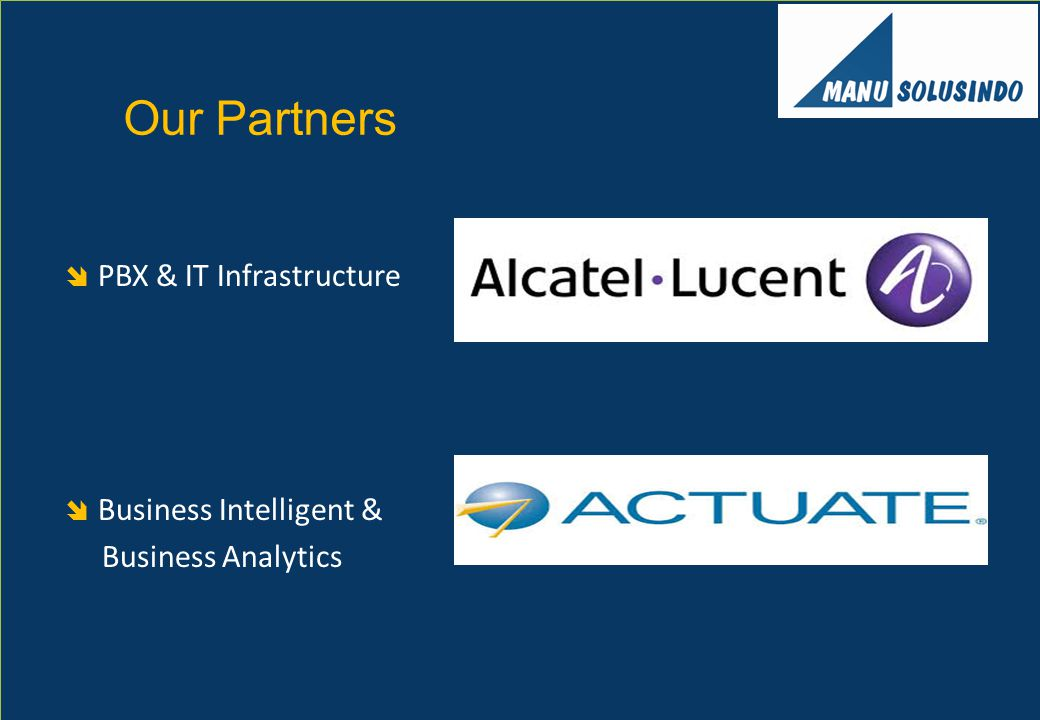 Our Partners PBX & IT Infrastructure Business Intelligent &