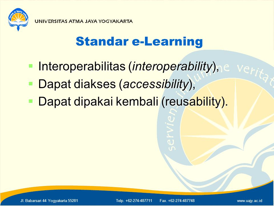 Standar e-Learning Interoperabilitas (interoperability), Dapat diakses (accessibility), Dapat dipakai kembali (reusability).