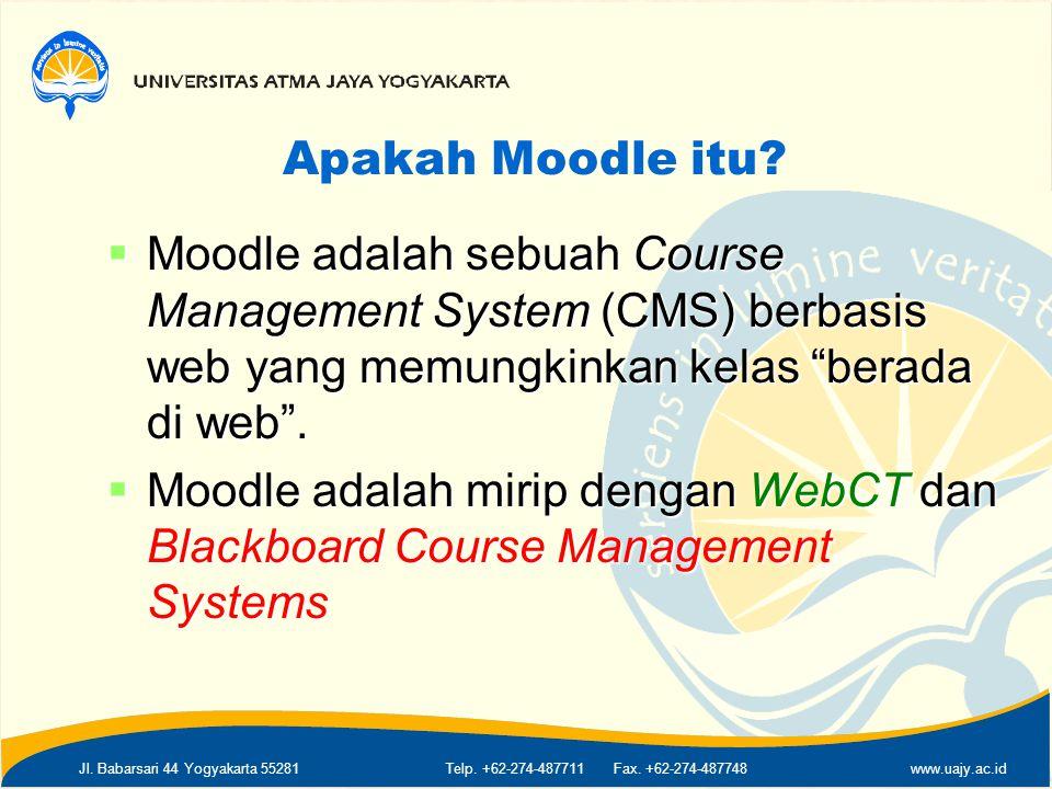Apakah Moodle itu Moodle adalah sebuah Course Management System (CMS) berbasis web yang memungkinkan kelas berada di web .