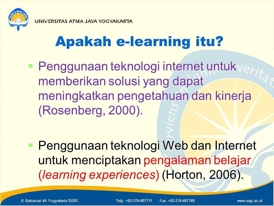 Apakah e-learning itu Penggunaan teknologi internet untuk memberikan solusi yang dapat meningkatkan pengetahuan dan kinerja (Rosenberg, 2000).