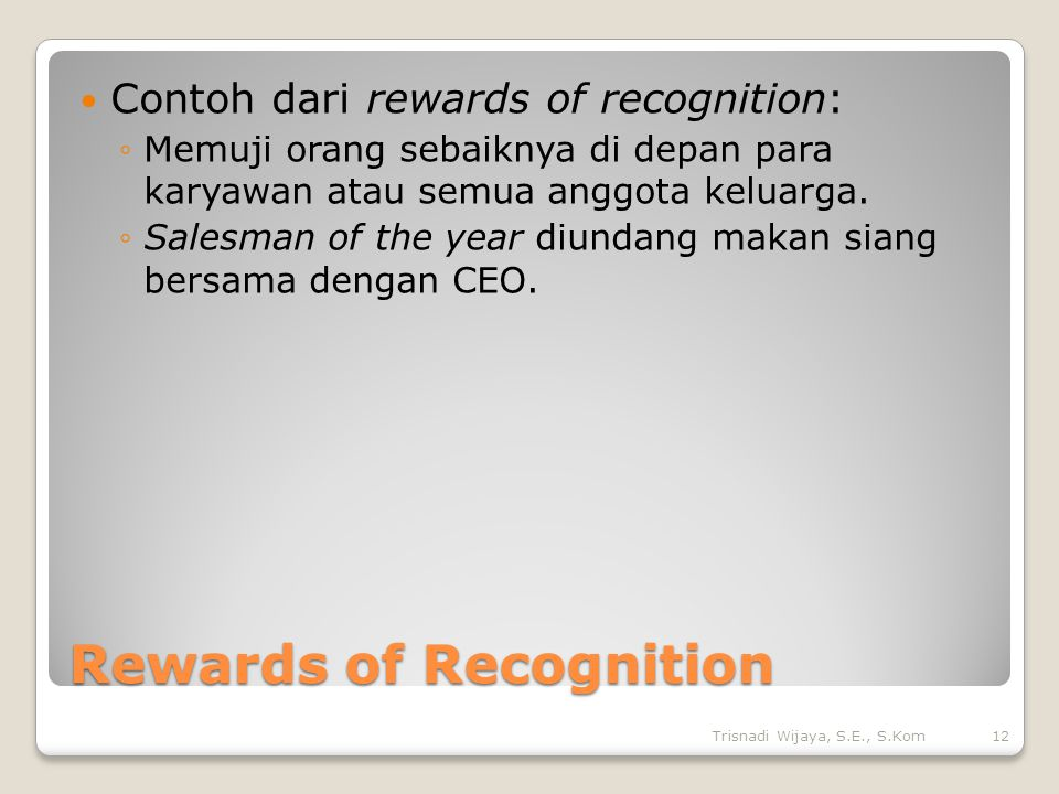 Rewards of Recognition