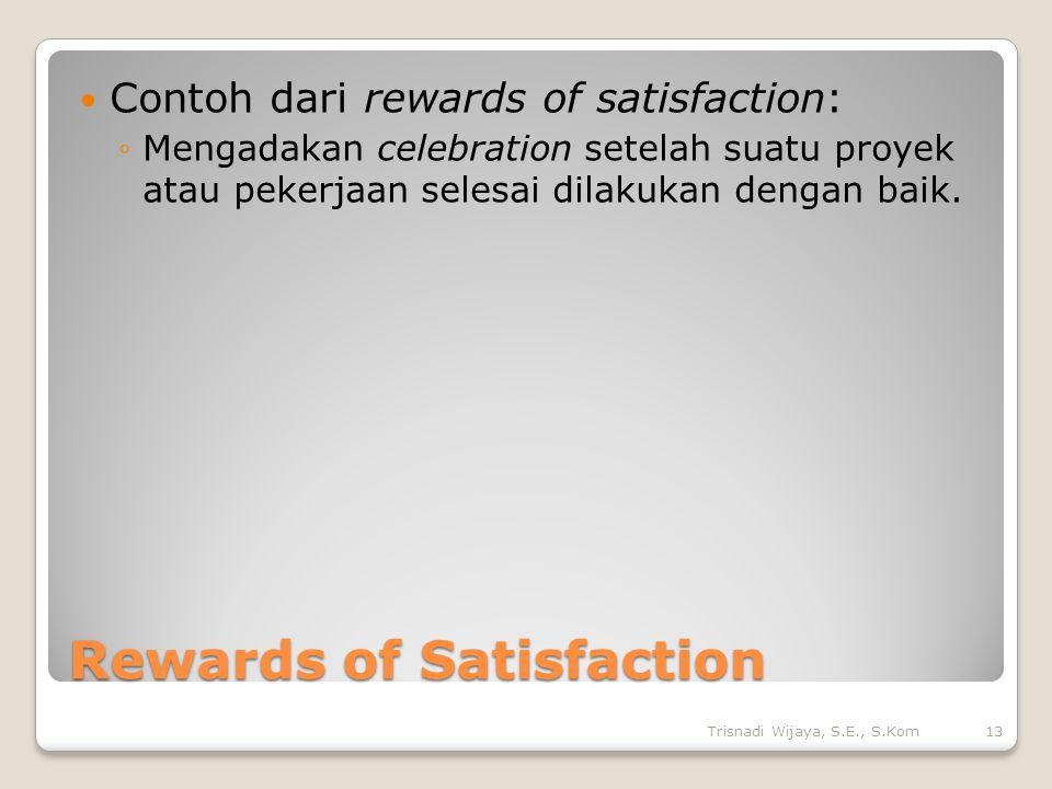 Rewards of Satisfaction