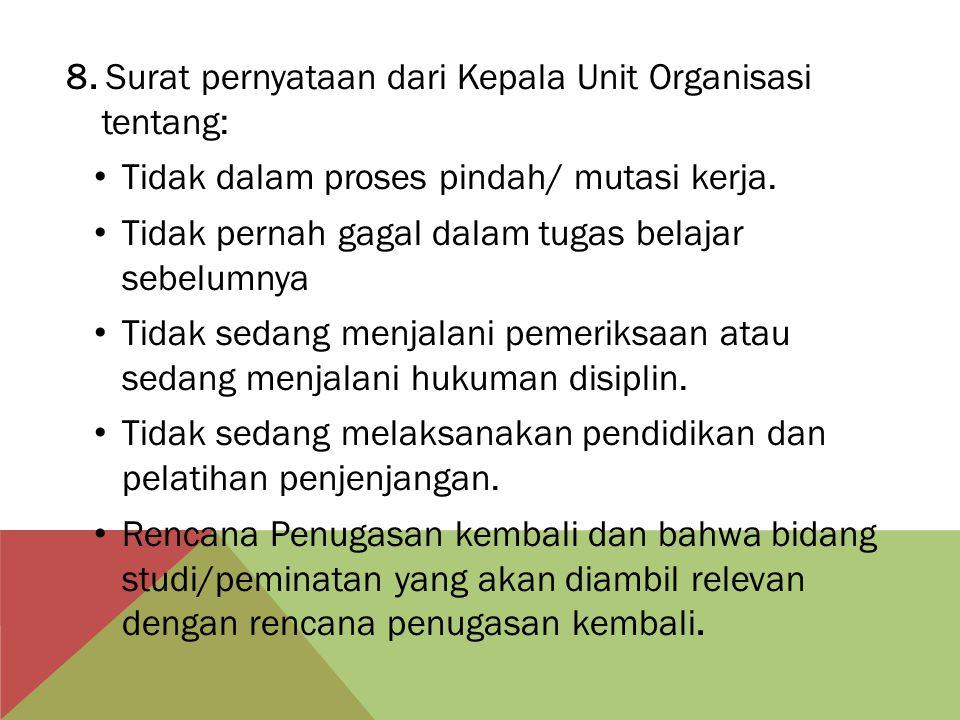 8. Surat pernyataan dari Kepala Unit Organisasi tentang: