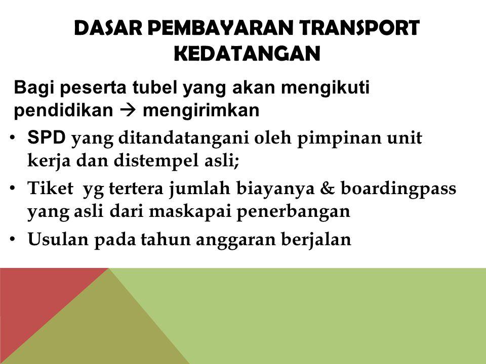 Dasar Pembayaran transport KEDATANGAN
