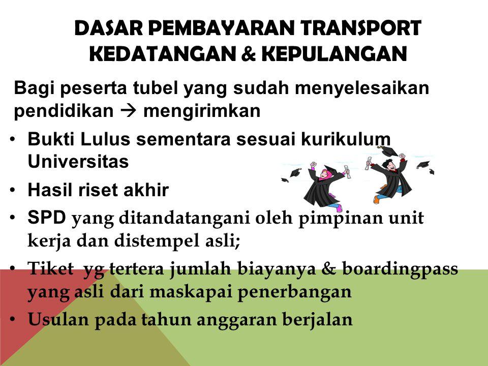Dasar Pembayaran transport KEDATANGAN & kepulangan