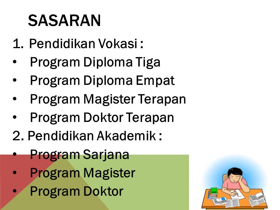 SASARAN Pendidikan Vokasi : Program Diploma Tiga Program Diploma Empat