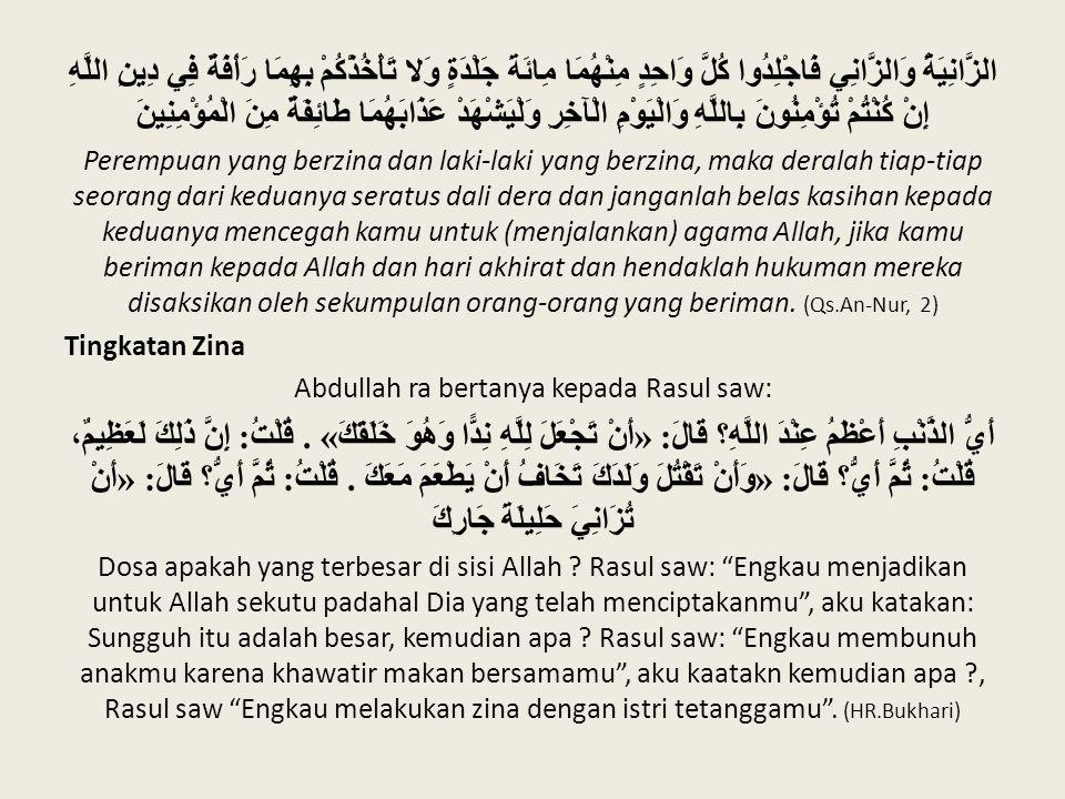 Abdullah ra bertanya kepada Rasul saw: