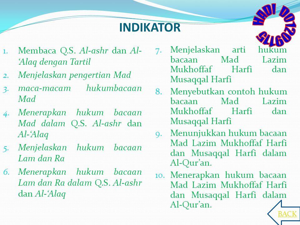 INDIKATOR HADI D01209115. Membaca Q.S. Al-ashr dan Al-'Alaq dengan Tartil. Menjelaskan pengertian Mad.
