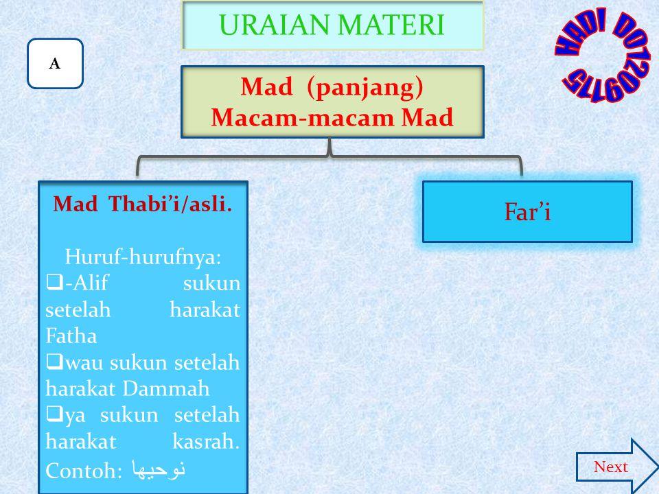 HADI D01209115 URAIAN MATERI Mad (panjang) Macam-macam Mad Far'i