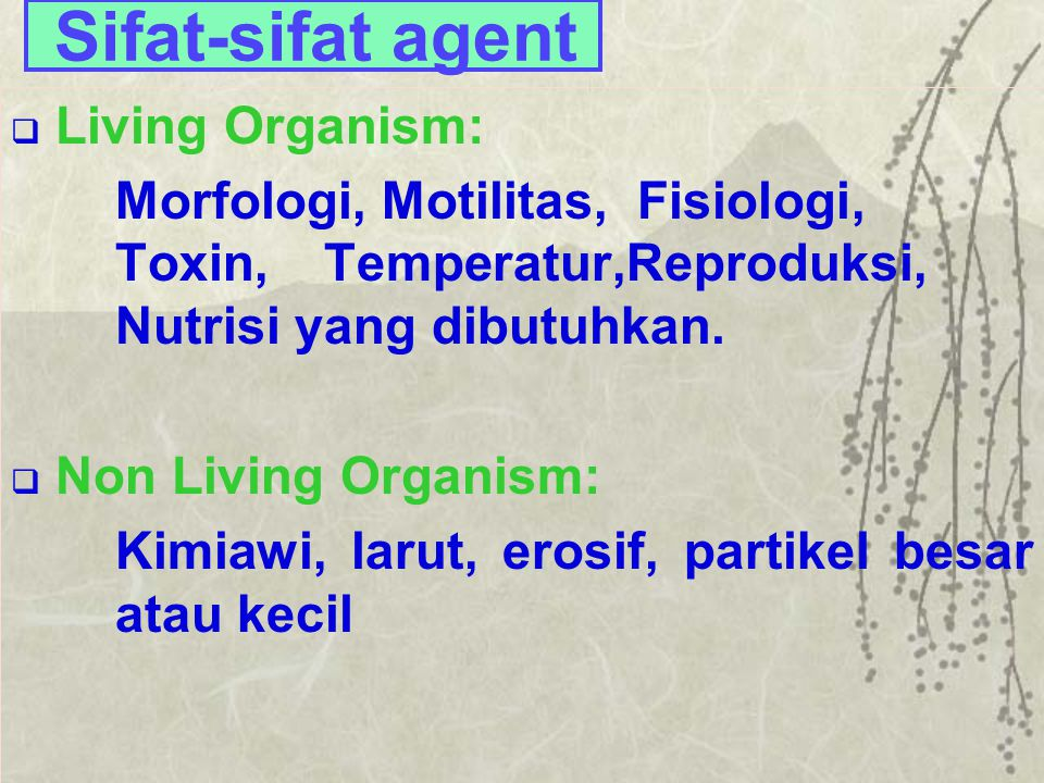 Sifat-sifat agent Living Organism: