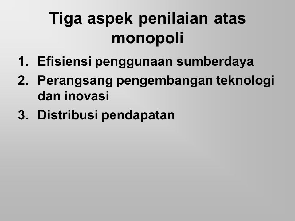 Tiga aspek penilaian atas monopoli