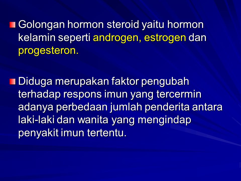 Golongan hormon steroid yaitu hormon kelamin seperti androgen, estrogen dan progesteron.