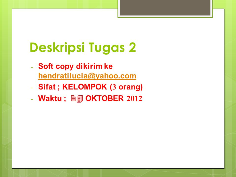 Deskripsi Tugas 2 Soft copy dikirim ke hendratilucia@yahoo.com