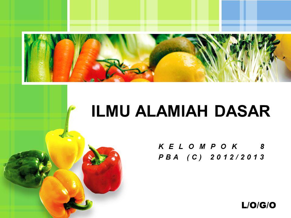 ILMU ALAMIAH DASAR KELOMPOK 8 PBA (C) 2012/2013