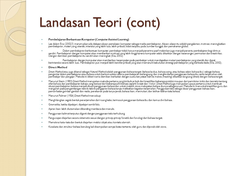 Landasan Teori (cont) Pembelajaran Berbantuan Komputer (Computer Assisted Learning)