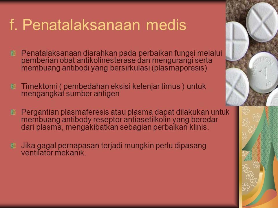 f. Penatalaksanaan medis