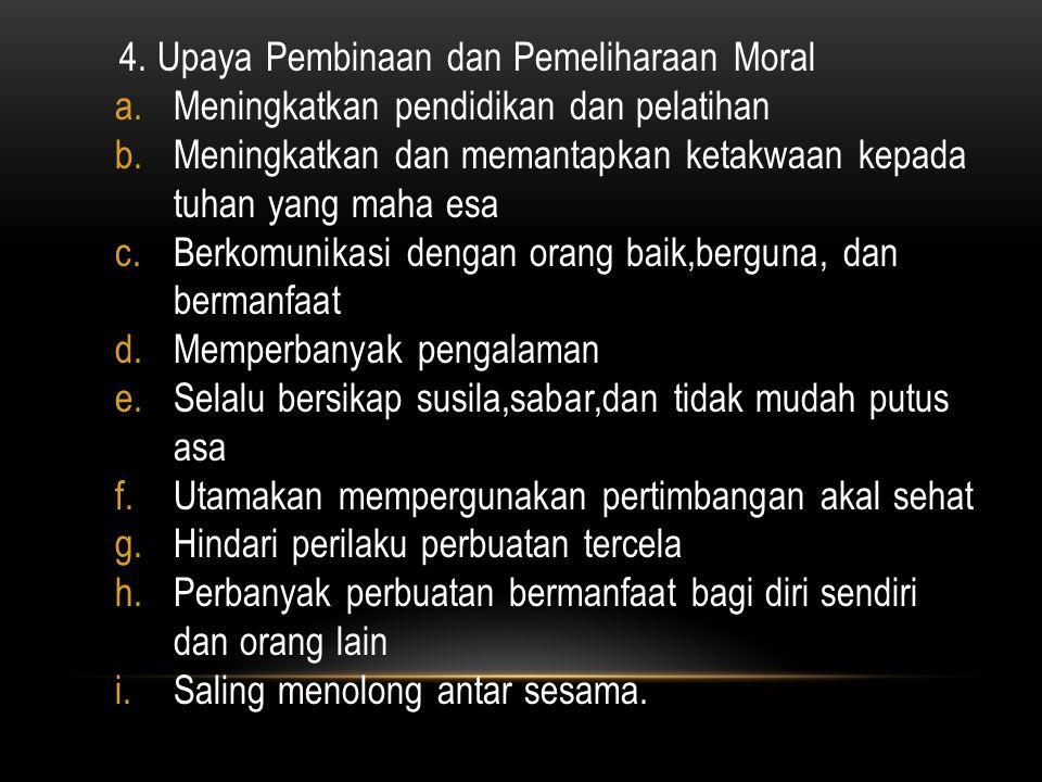 4. Upaya Pembinaan dan Pemeliharaan Moral