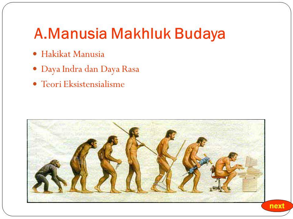 A.Manusia Makhluk Budaya