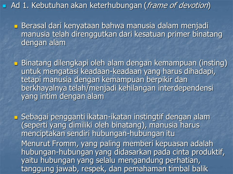 Ad 1. Kebutuhan akan keterhubungan (frame of devotion)