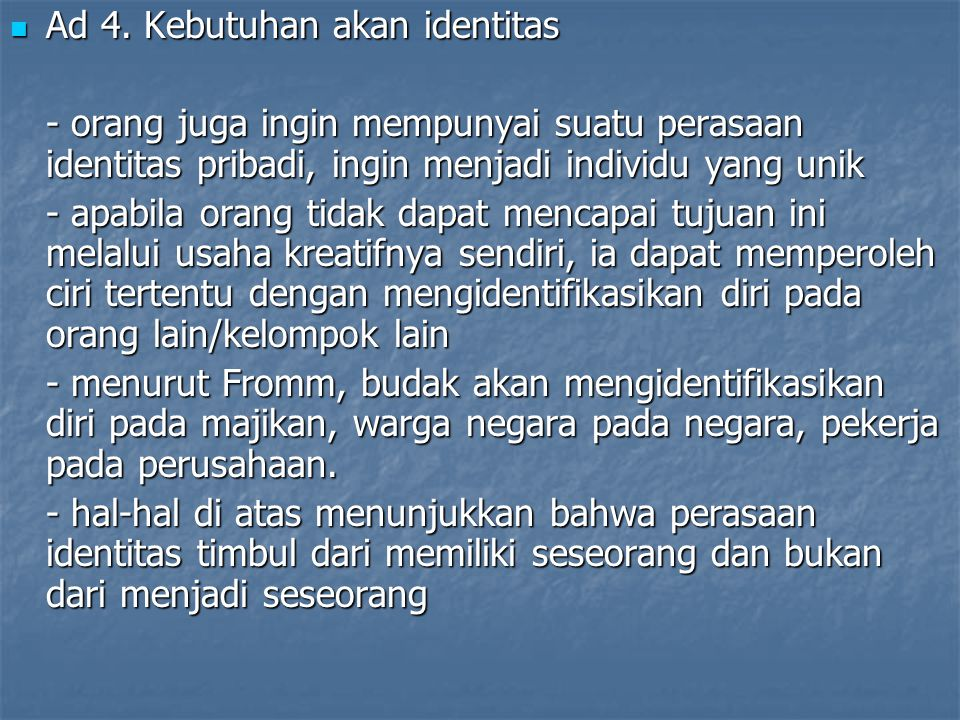Ad 4. Kebutuhan akan identitas