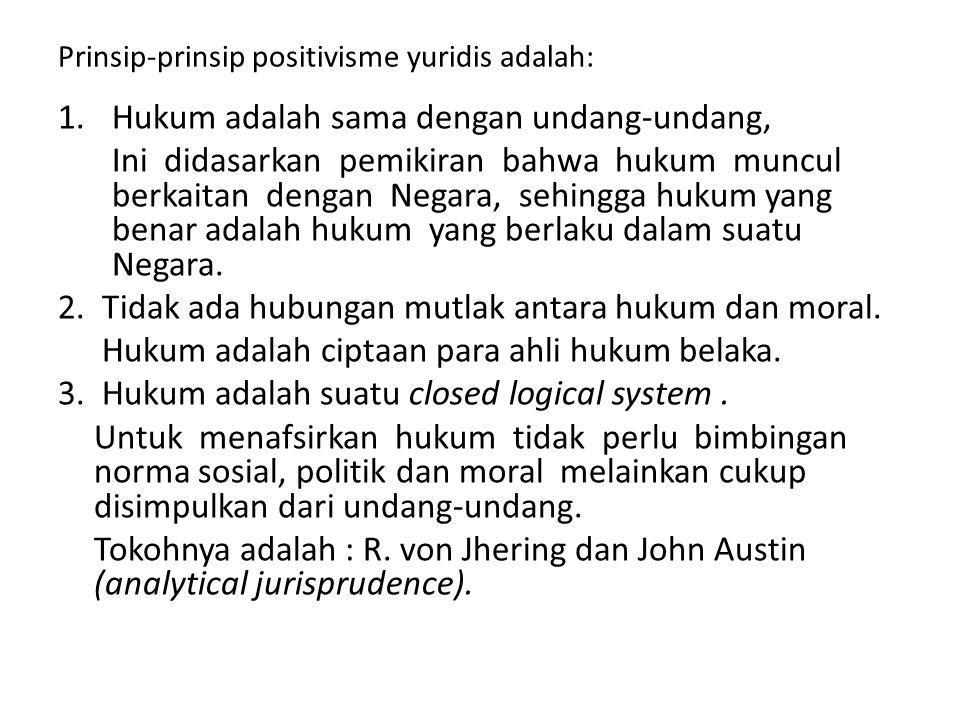 Prinsip-prinsip positivisme yuridis adalah: