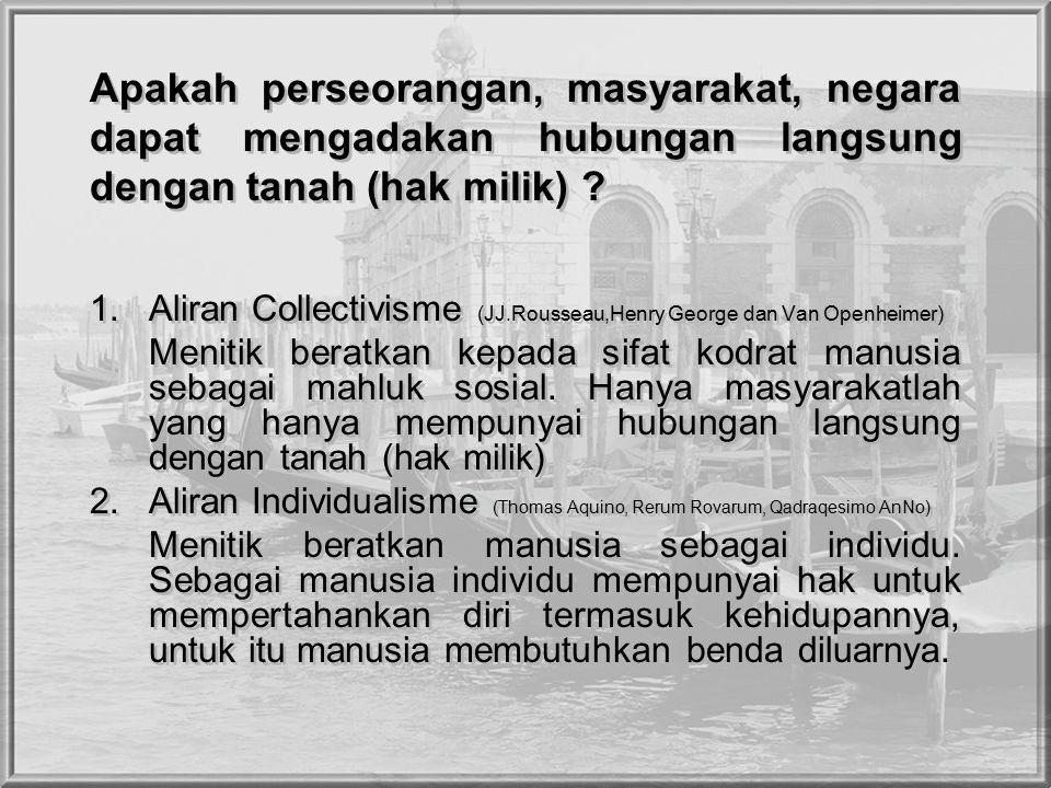 Apakah perseorangan, masyarakat, negara dapat mengadakan hubungan langsung dengan tanah (hak milik)