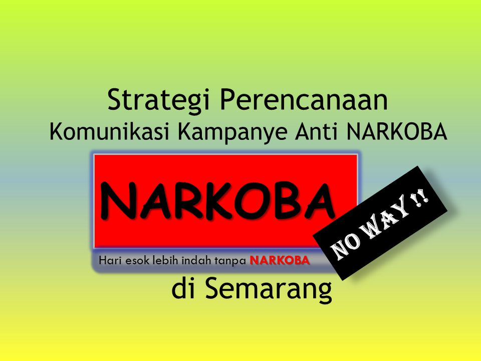 Strategi Perencanaan Komunikasi Kampanye Anti NARKOBA