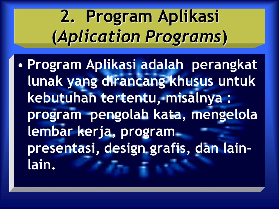 2. Program Aplikasi (Aplication Programs)