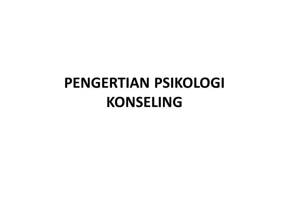 PENGERTIAN PSIKOLOGI KONSELING