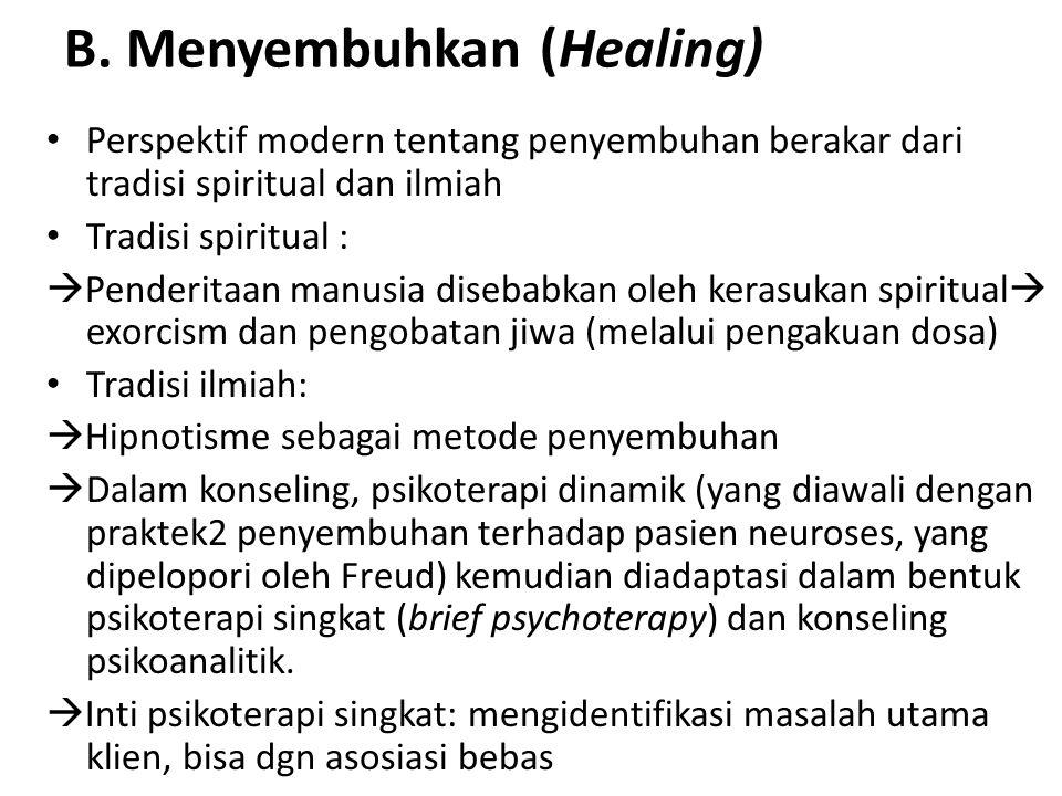 B. Menyembuhkan (Healing)
