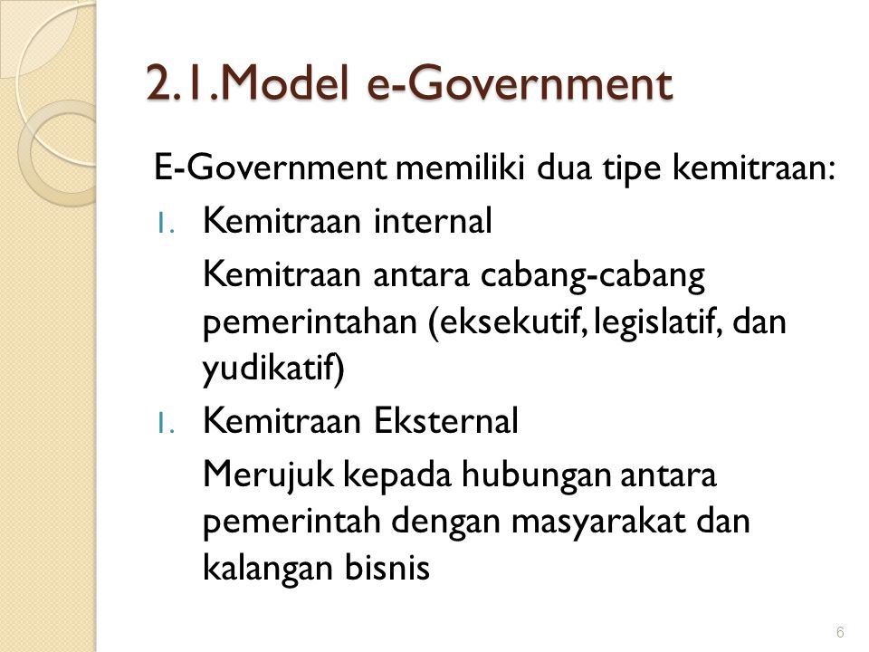2.1.Model e-Government E-Government memiliki dua tipe kemitraan: