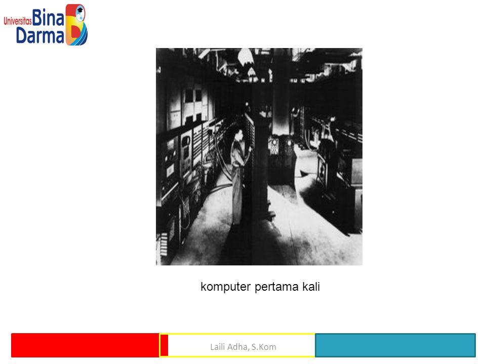 komputer pertama kali Laili Adha, S.Kom