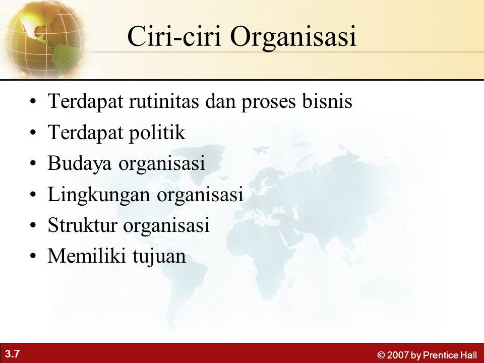 Ciri-ciri Organisasi Terdapat rutinitas dan proses bisnis