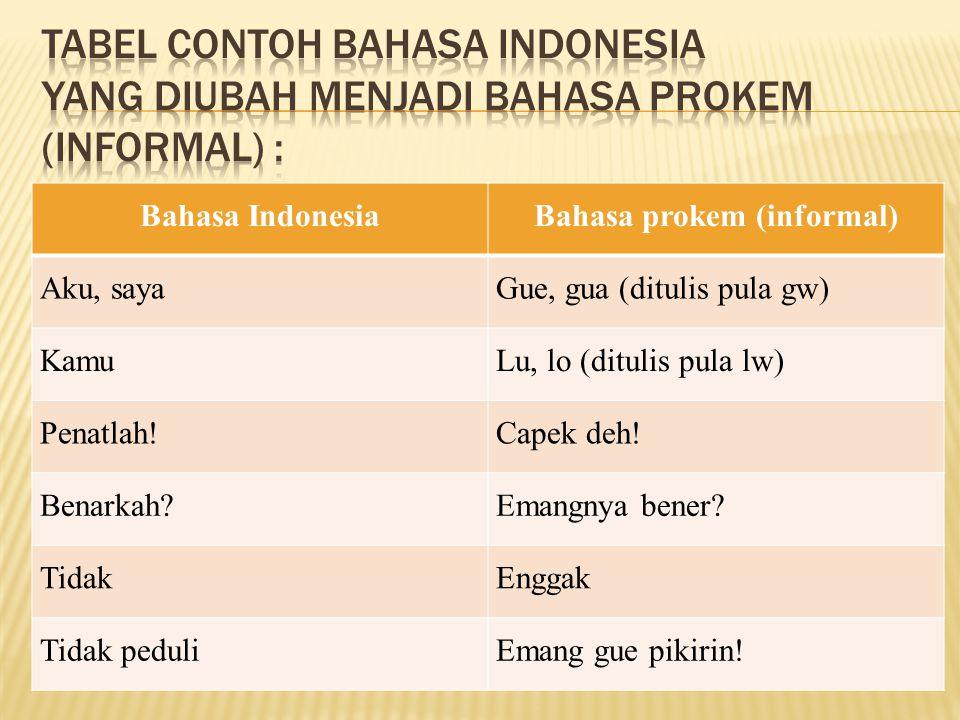 Bahasa prokem (informal)