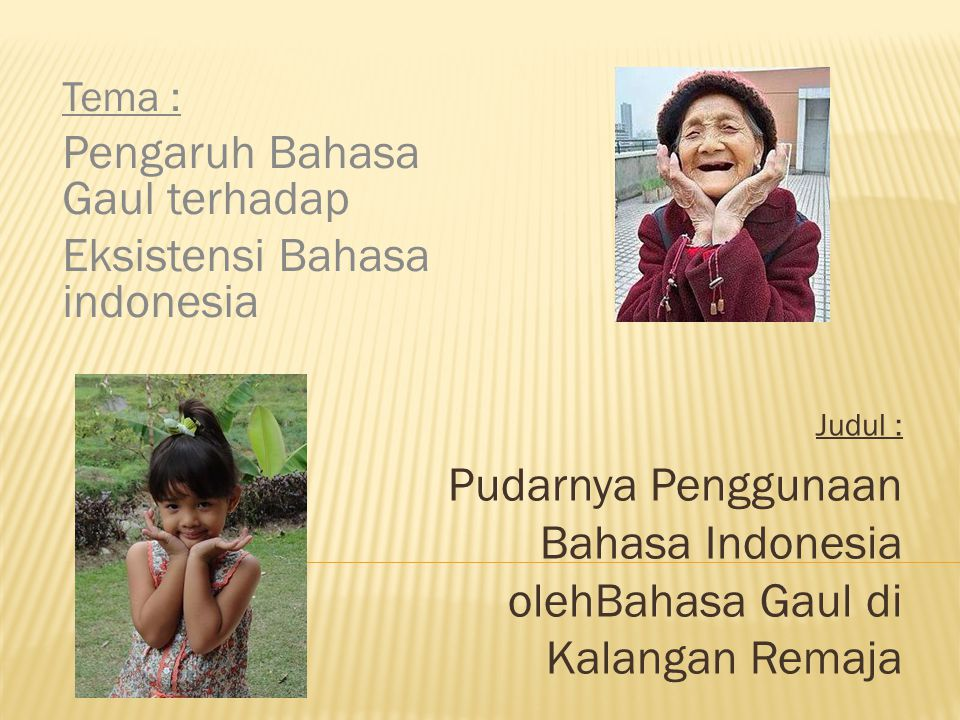 Pengaruh Bahasa Gaul terhadap Eksistensi Bahasa indonesia