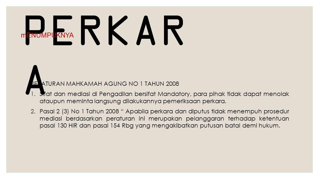 PERKARA mENUMPUKNYA PERATURAN MAHKAMAH AGUNG NO 1 TAHUN 2008