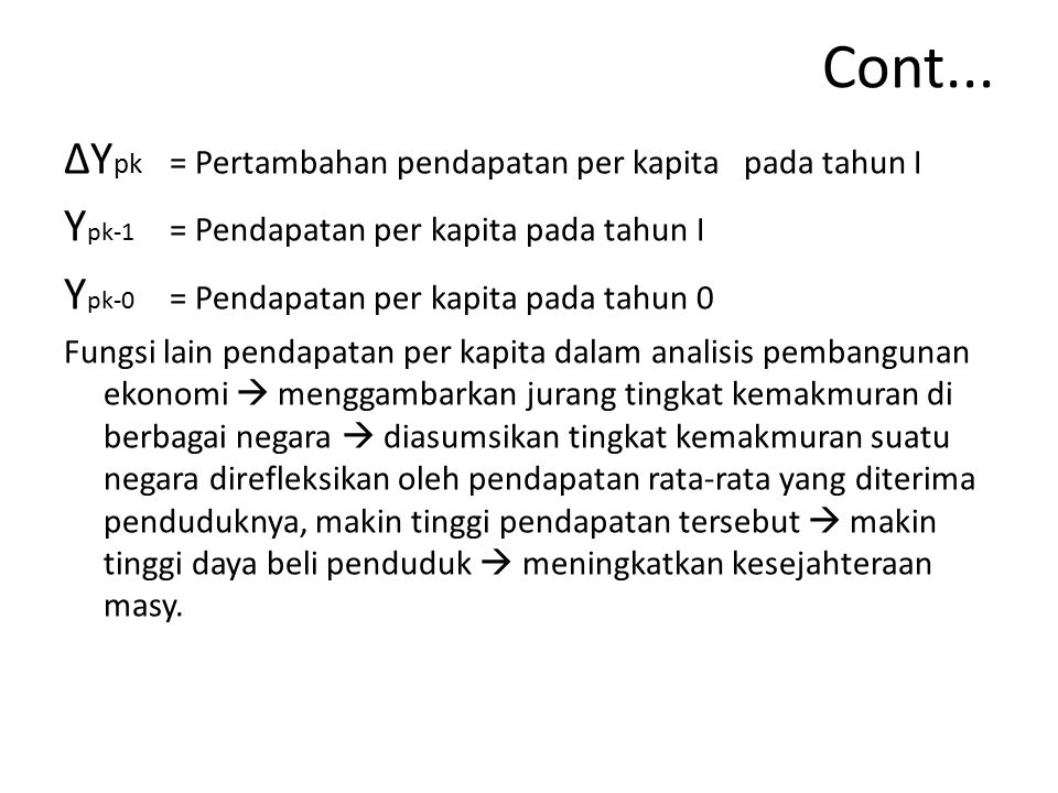 Cont... ∆Ypk = Pertambahan pendapatan per kapita pada tahun I