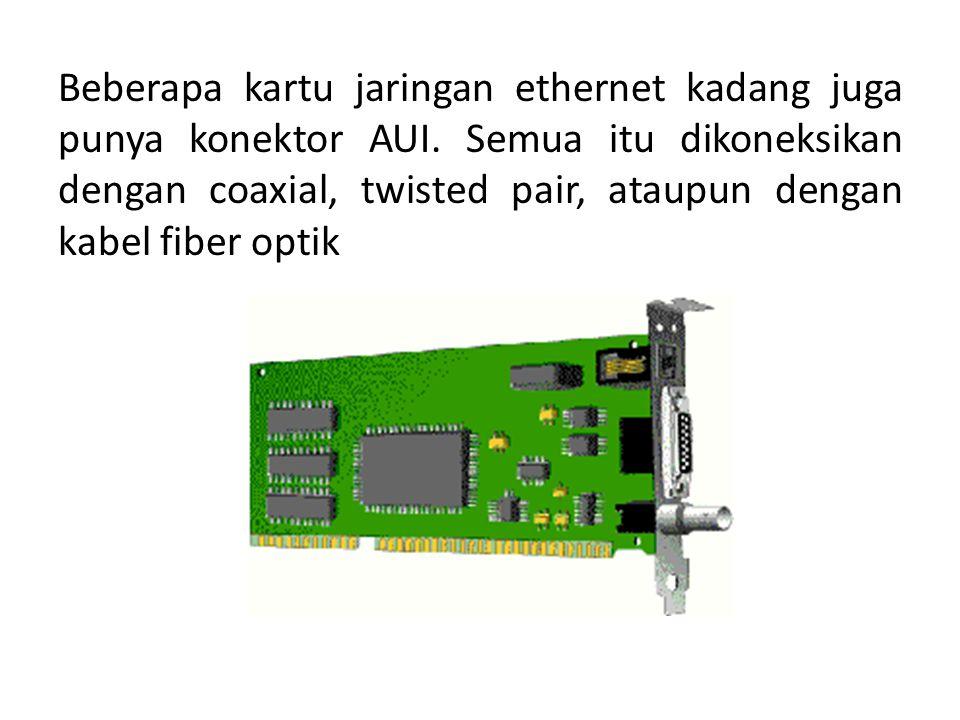 Beberapa kartu jaringan ethernet kadang juga punya konektor AUI