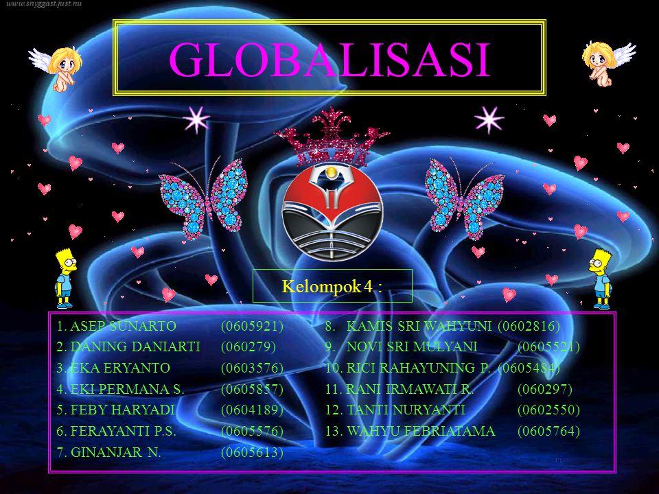 GLOBALISASI Kelompok 4 :